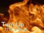 turn up the heat