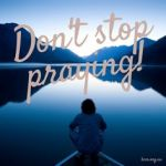 Dont stop praying image