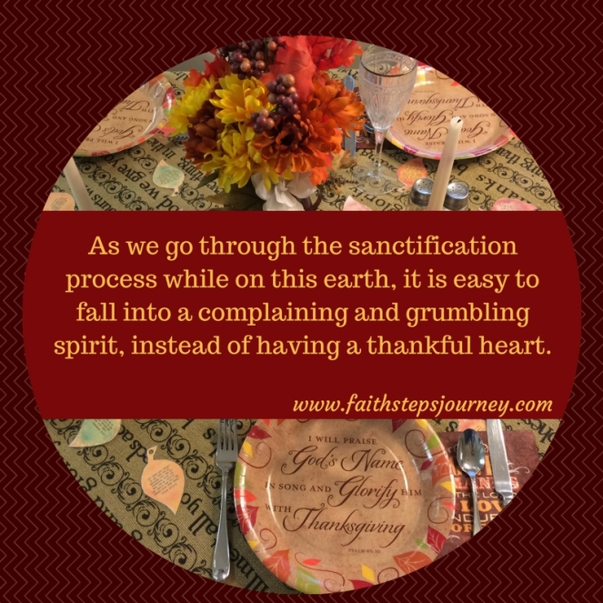 as-we-go-through-the-sanctification-process-while-on-this-earth-it-is-easy-to-fall-into-a-complaining-and-grumbling-spirit-instead-of-having-a-thankful-heart