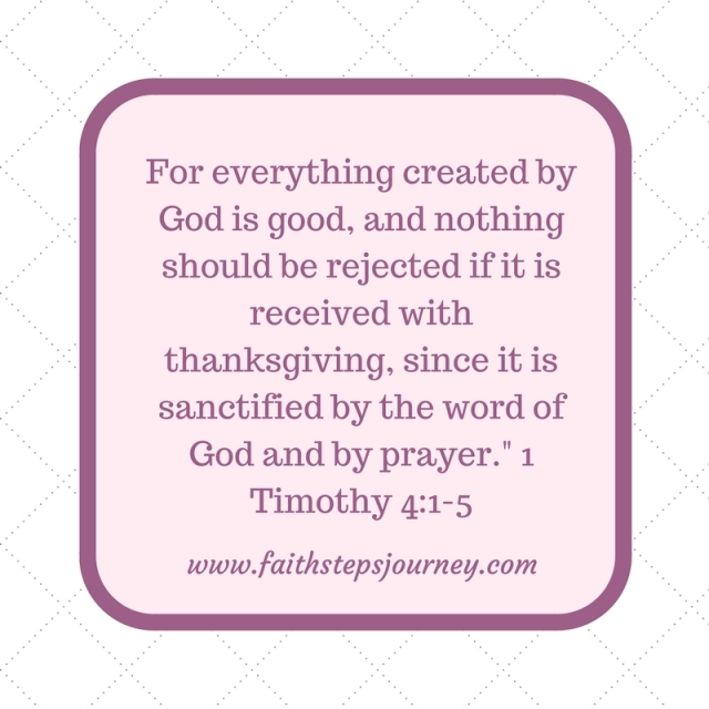 for-everything-created-by-god-is-good-and-nothing-should-be-rejected-if-it-is-received-with-thanksgiving-since-it-is-sanctified-by-the-word-of-god-and-by-prayer-%22-1-timothy-4_1-5