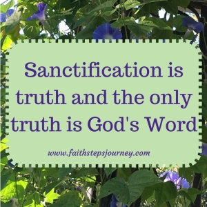 sanctification-is-truth-and-truth-is-gods-word-1