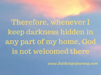 therefore-whenever-i-keep-darkness-hidden-in-any-part-of-my-home-god-is-not-welcomed-there